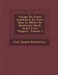 Voyage Du Jeune Anacharsis En Gr Ce: Dans Le Milieu Du Quatrieme Siecle Avant L'Ere Vulgaire, Volume 1