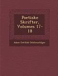 Poetiske Skrifter, Volumes 17-18