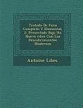 Tratado de F Sica Completo y Elemental, 2: Presentado Bajo Un Nuevo Rden Con Los Descubrimientos Modernos