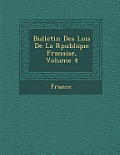 Bulletin Des Lois de La R Publique Fran Aise, Volume 4