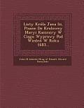 Listy Krola Jana III, Pisane Do Krolowey Maryi Kazimiry W CIA Gu Wyprawy Pod Wiede W Roku 1683...