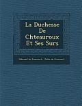 La Duchesse de Ch Teauroux Et Ses S Urs