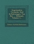 Gegrundete Versuche Und Erfahrungen Von Der ... Holzsaat, Volume 1...