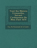 Trait Des Mati Res Criminelles, Suivant L'Ordonnance Du Mois D'Ao T 1670