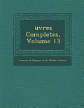 Uvres Completes, Volume 13