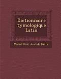 Dictionnaire Tymologique Latin