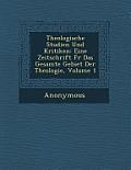 Theologische Studien Und Kritiken: Eine Zeitschrift Fur Das Gesamte Gebiet Der Theologie, Volume 1