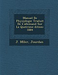 Manuel de Physiologie Traduit de L'Allemand Sur La Quatri Me Dition: 1884