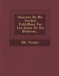 Oeuvres de E. Verdet: Publi Ees Par Les Soins de Ses Elleves...