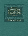 Historisch-Kritische Studien Zu Der Septuaginta: Nebst Beitr. Zu D. Targumim, Volume 1, Issue 1...
