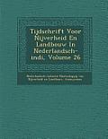 Tijdschrift Voor Nijverheid En Landbouw in Nederlandsch-Indi, Volume 26