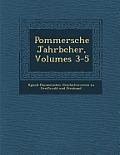 Pommersche Jahrb Cher, Volumes 3-5