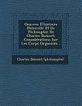 Oeuvres D'Histoire Naturelle Et de Philosophie de Charles Bonnet: Considerations Sur Les Corps Organises...