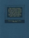 Observationes Canonicae, Civiles, Criminales, & Mixtae Non Solum Statutis Civitatis Faventiae, sed Juri Communi Accomodatae: Editio Secunda AB Ipso Au