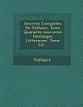 Oeuvres Completes de Voltaire. Tome Quarante-Neuvieme [Melanges Litteraires. Tome III]...