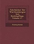Jahrbucher Der Wurttembergischen Rechtspflege, Volume 3...