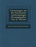 Vorlesungen Ber Die Psychische Anthropologie Herausgegeben Von H. Ahrens