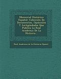 Memorial Historico Espanol: Coleccion de Documentos, Opusculos y Antiguedades Que Publica La Real Academia de La Historia...