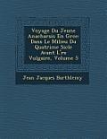 Voyage Du Jeune Anacharsis En Gr Ce: Dans Le Milieu Du Quatri Me Si Cle Avant L' Re Vulgaire, Volume 5