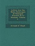 Lettres Avec Des Notes Historiques Et Politiques D'Amelot de La Houssaie, Volume 3...