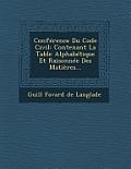 Conference Du Code Civil: Contenant La Table Alphabetique Et Raisonnee Des Matieres...