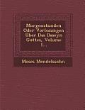 Morgenstunden Oder Vorlesungen Uber Das Daseyn Gottes, Volume 1...