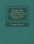 Annali Della Repubblica Di Genova del Secolo Decimo Sesto, Volume 2...