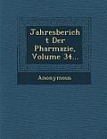 Jahresbericht Der Pharmazie, Volume 34...