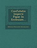 Confutatio Imperii Papae in Ecclesiam...