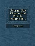 Journal Fur Chemie Und Physik, Volume 68...