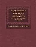 Oeuvres Completes de Buffon (Avec La Nomenclature Linn Enne Et La Classification de Cuvier): Les Oiseaux, Volume 8