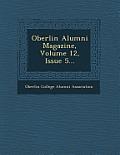 Oberlin Alumni Magazine, Volume 12, Issue 5...