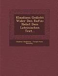 Klaudians Gedicht Wider Den Rufin: Nebst Dem Lateinischen Text...