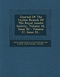 Journal of the Ceylon Branch of the Royal Asiatic Society, Volume 16, Issue 50 - Volume 17, Issue 53...
