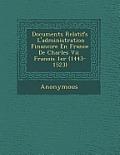 Documents Relatifs L'Administration Financi Re En France de Charles VII Fran OIS 1er (1443-1523)