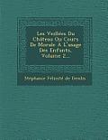 Les Veillees Du Chateau Ou Cours de Morale A L'Usage Des Enfants, Volume 2...