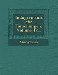 Indogermanische Forschungen, Volume 12...