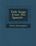 Folk Songs from the Spanish...