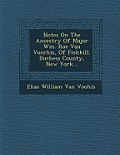 Notes on the Ancestry of Major Wm. Roe Van Voorhis, of Fishkill, Duchess County, New York...