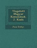 V Logatott Magyar K Zmond Sok. 2. Kiad S