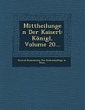 Mittheilungen Der Kaiserl: Konigl, Volume 20...
