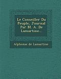 Le Conseiller Du Peuple, Journal Par M. A. de Lamartine...
