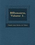 M Emoires, Volume 3...
