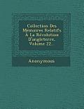 Collection Des Memoires Relatifs a la Revolution D'Angleterre, Volume 22...