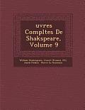 Uvres Completes de Shakspeare, Volume 9