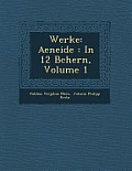 Werke: Aeneide: In 12 B Chern, Volume 1