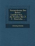 Verzeichniss Der B Cher, Landkarten, ... Zu Finden Bei J. C. Hinrichs ...