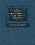 Verhandlungen Des Vereins Fur Naturwissenschaftliche Unterhaltung Zu Hamburg, Volume 7