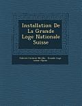 Installation de La Grande Loge Nationale Suisse