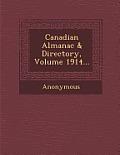 Canadian Almanac & Directory, Volume 1914...